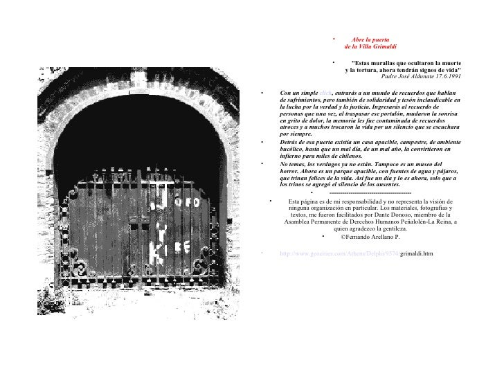 "<ul><li>Abre la puerta de la Villa Grimaldi </li></ul><ul><li>""Estas murallas que ocultaron la muerte y la tortura, a..."