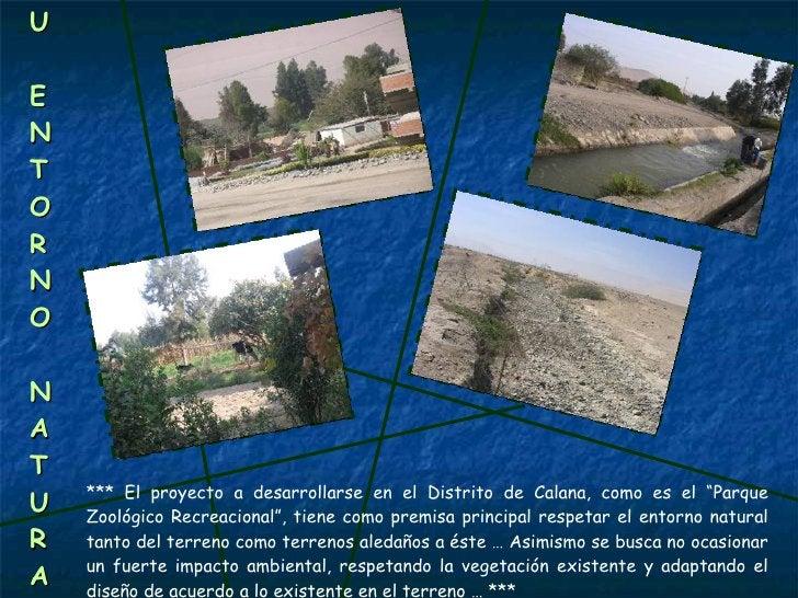 """S U  ENTORNO NATURAL *** El proyecto a desarrollarse en el Distrito de Calana, como es el """"Parque Zoológico Recreacional"""",..."""