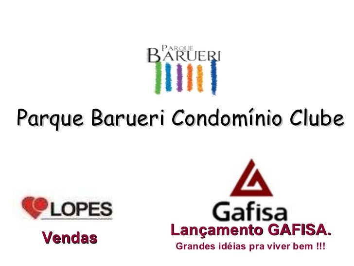 Parque Barueri Condomínio Clube Lançamento GAFISA. Grandes idéias pra viver bem !!! Vendas
