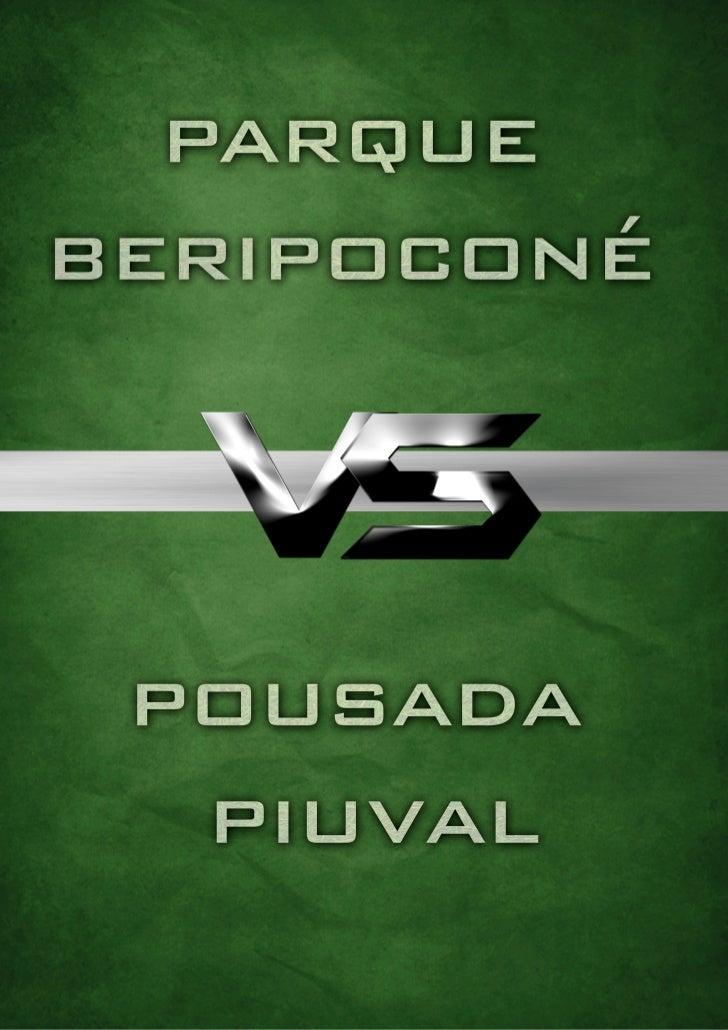 Parque Beripoconé VS Pousada Piuval