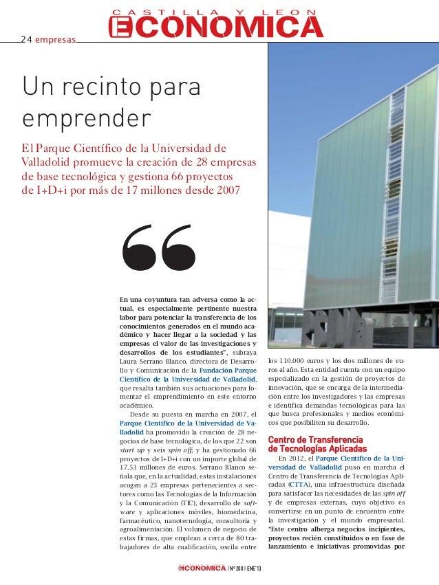 24 empresasUn recinto paraemprenderEl Parque Científico de la Universidad deValladolid promueve la creación de 28 empresas...