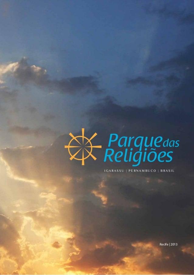 1 Parque das Religiões Parquedas Religiões I G A R A S S U | P E R N A M B U C O | B R A S I L Recife | 2013