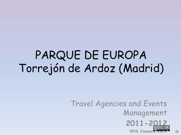 PARQUE DE EUROPATorrejón de Ardoz (Madrid)         Travel Agencies and Events                       Management            ...