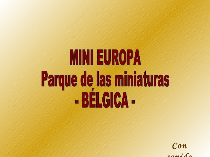 Con sonido MINI EUROPA Parque de las miniaturas  - BÉLGICA -