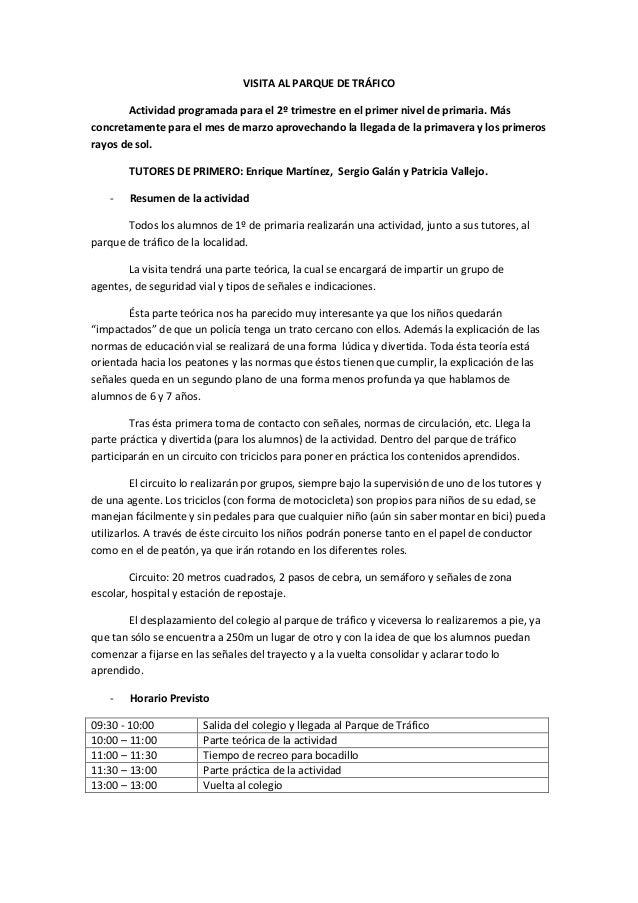 VISITA AL PARQUE DE TRÁFICO Actividad programada para el 2º trimestre en el primer nivel de primaria. Más concretamente pa...