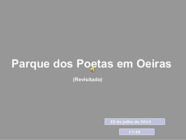 Parque dos Poetas em Oeiras (Revisitado) 23 de julho de 2014 17:36