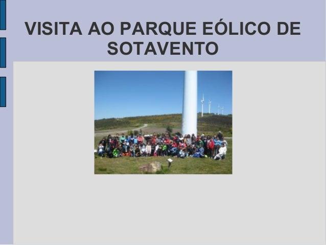 VISITA AO PARQUE EÓLICO DESOTAVENTO