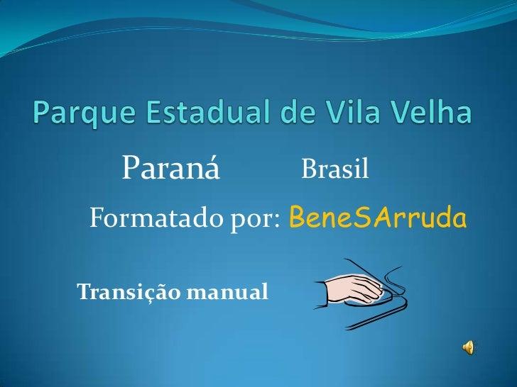 Paraná          Brasil Formatado por: BeneSArrudaTransição manual