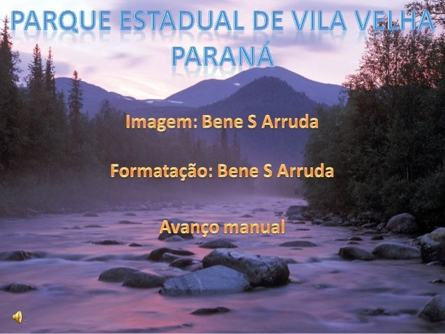 O Parque Estadual de Vila Velha é um sítio geológico situado no município brasileiro de Ponta Grossa, do qual é a principa...