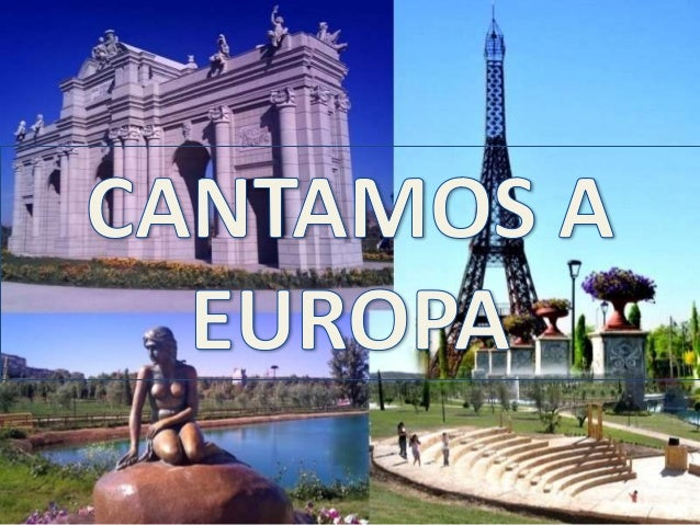 CANTAMOS A EUROPA QUEREMOS CONTRUIR UNA EUROPA ASÍ, UNA CASA ABIERTA DONDE TU PUEDAS VIVIR NACIÓ COMO LUGAR DONDE PODER MO...