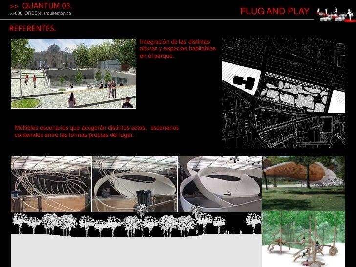 &gt;&gt;  QUANTUM 03.<br />&gt;&gt;000  ORDEN  arquitectónico<br />PLUG AND PLAY<br />REFERENTES.<br />Integración de las ...