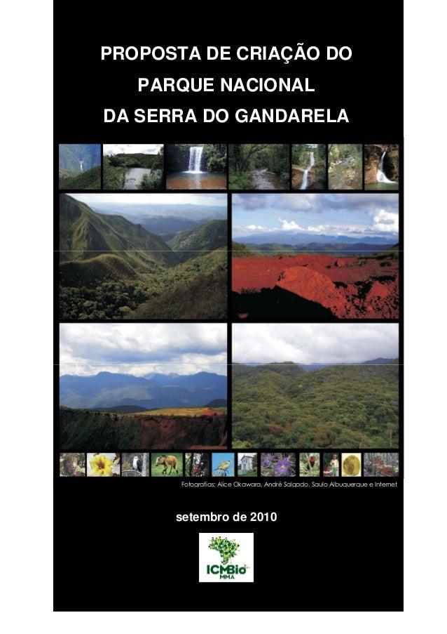 PROPOSTA DE CRIAÇÃO DO  PARQUE NACIONAL  DA SERRA DO GANDARELA  Fotografias: Alice Okawara, André Salgado, Saulo Albuquerq...