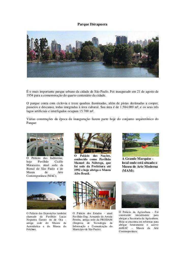 Parque IbirapueraÉ o mais importante parque urbano da cidade de São Paulo. Foi inaugurado em 21 de agosto de1954 para a co...