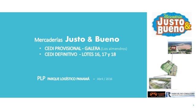 • CEDI PROVISIONAL - GALERA (Los almendros) • CEDI DEFINITIVO - LOTES 16, 17 y 18 PLP PARQUE LOGÍSTICO PANAMÁ - Abril / 20...