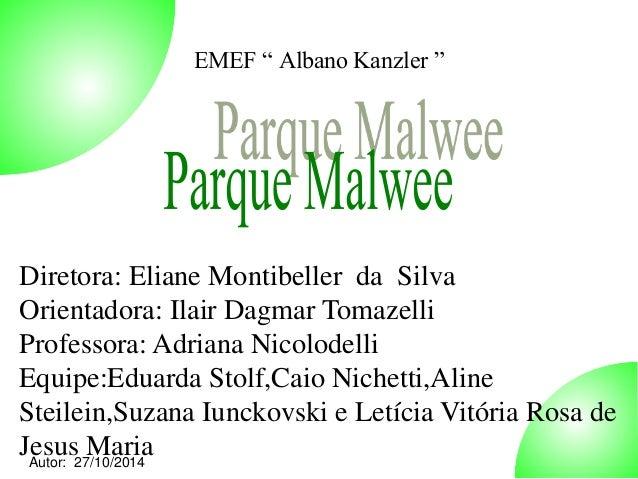 "Autor: 27/10/2014  EMEF "" Albano Kanzler ""  Diretora: Eliane Montibeller da Silva  Orientadora: Ilair Dagmar Tomazelli  Pr..."
