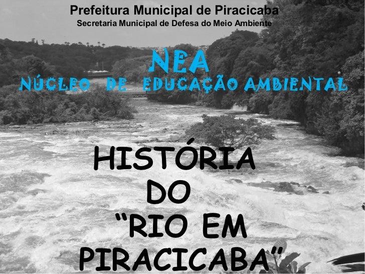 Prefeitura Municipal de Piracicaba     Secretaria Municipal de Defesa do Meio Ambiente                      NEANÚCLEO     ...
