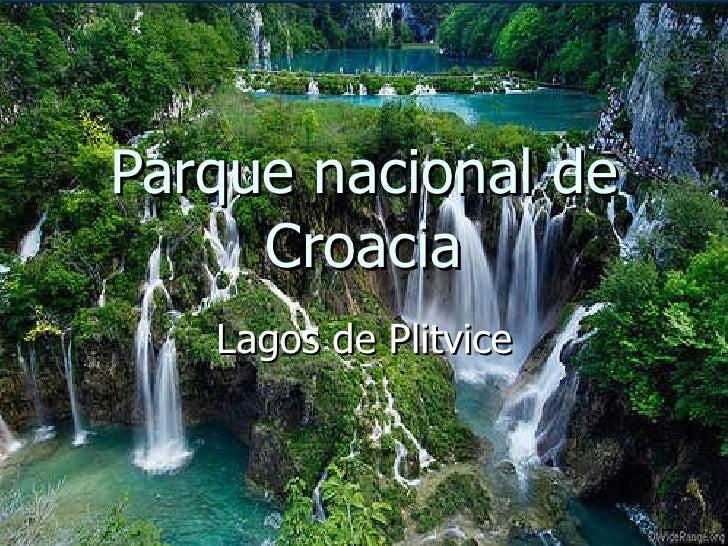 Parque nacional de Croacia Lagos de Plitvice