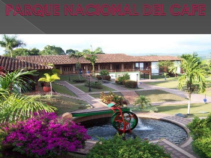 PARQUE NACIONAL DEL CAFE<br />