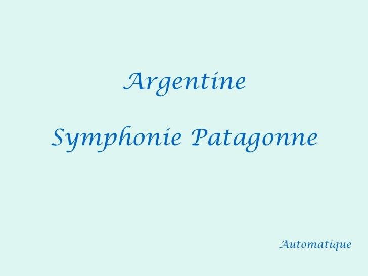 Automatique Argentine Symphonie Patagonne