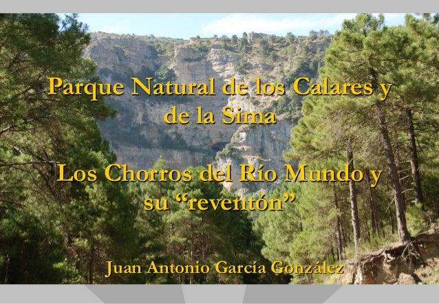 """Parque Natural de los Calares y de la Sima  Los Chorros del Río Mundo y su """"reventón""""  Juan Antonio García González"""