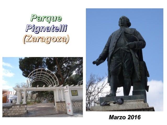 ParqueParque PignatelliPignatelli (Zaragoza)(Zaragoza) Marzo 2016Marzo 2016