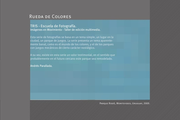 Rueda de Colores TRIS - Escuela de Fotografía. Imágenes en Movimiento - Taller de edición multimedia.  Esta serie de fotog...