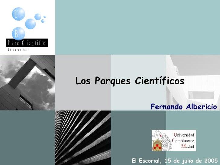 Los Parques Científicos El Escorial, 15 de julio de 2005 Fernando Albericio