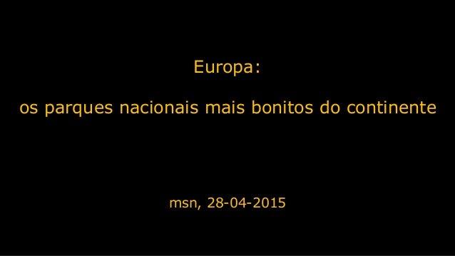 Europa: os parques nacionais mais bonitos do continente msn, 28-04-2015