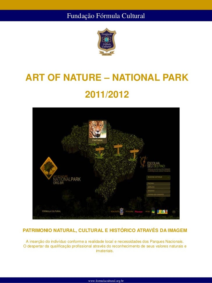 Fundação Fórmula Cultural ART OF NATURE – NATIONAL PARK                                   2011/2012PATRIMONIO NATURAL, CUL...