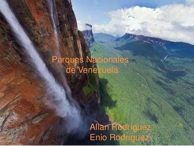 Parques Nacionales de Venezuela Allan Rodríguez Enio Rodríguez