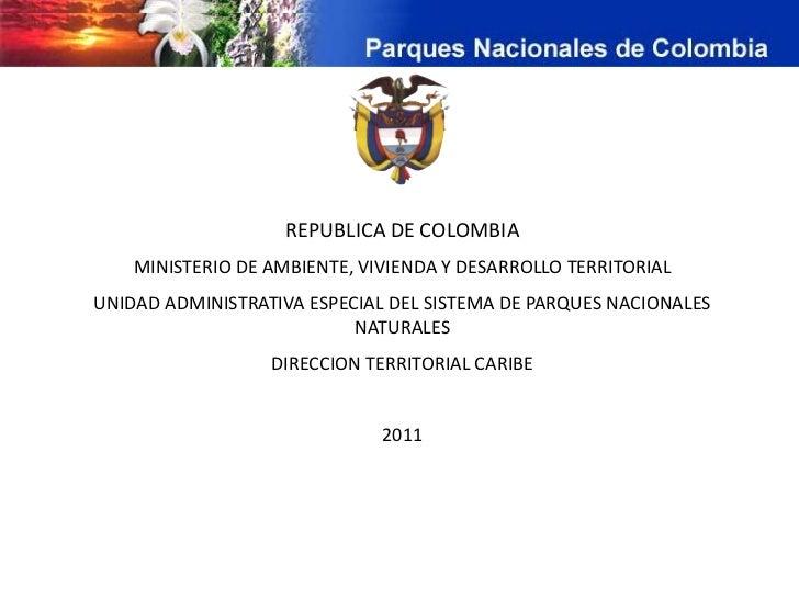 REPUBLICA DE COLOMBIA    MINISTERIO DE AMBIENTE, VIVIENDA Y DESARROLLO TERRITORIALUNIDAD ADMINISTRATIVA ESPECIAL DEL SISTE...