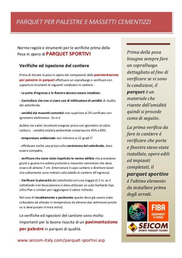 www.seicom-italy.com/parquet-sportivi.asp Norme regole e strumenti per le verifiche prima della Posa in opera di PARQUET S...