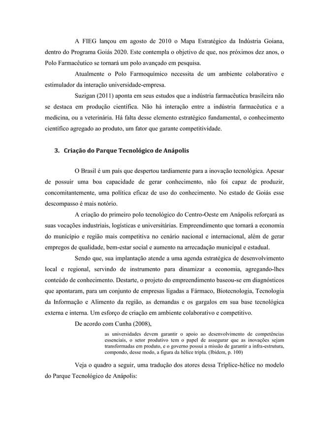 A FIEG lançou em agosto de 2010 o Mapa Estratégico da Indústria Goiana, dentro do Programa Goiás 2020. Este contempla o ob...