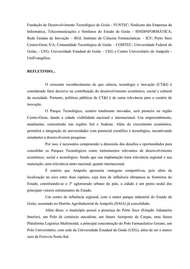 Fundação de Desenvolvimento Tecnológico de Goiás - FUNTEC; Sindicato das Empresas de Informática, Telecomunicações e Simil...