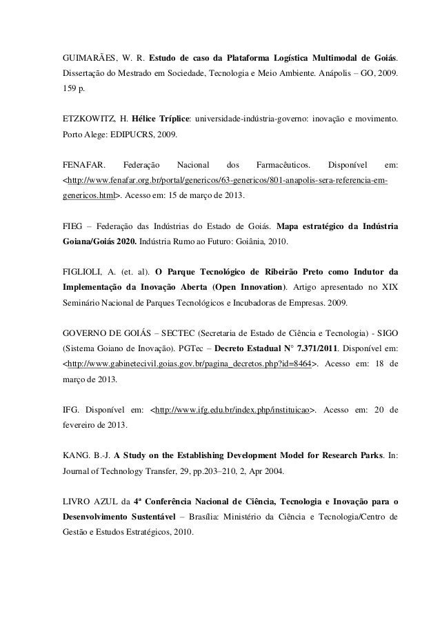 GUIMARÃES, W. R. Estudo de caso da Plataforma Logística Multimodal de Goiás. Dissertação do Mestrado em Sociedade, Tecnolo...