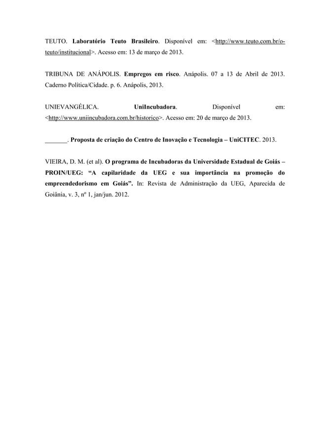 TEUTO. Laboratório Teuto Brasileiro. Disponível em: <http://www.teuto.com.br/o- teuto/institucional>. Acesso em: 13 de mar...