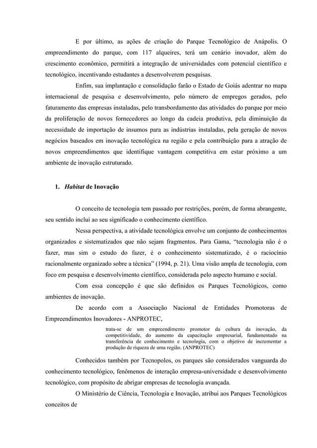 E por último, as ações de criação do Parque Tecnológico de Anápolis. O empreendimento do parque, com 117 alqueires, terá u...