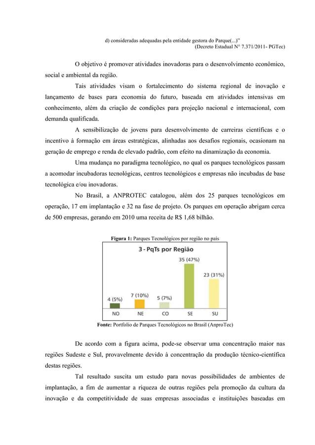 """d) consideradas adequadas pela entidade gestora do Parque(...)"""" (Decreto Estadual N° 7.371/2011- PGTec) O objetivo é promo..."""