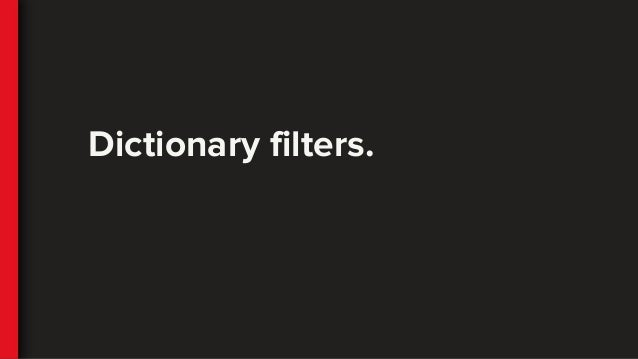 Dictionary filters.