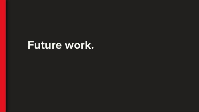 Future work.