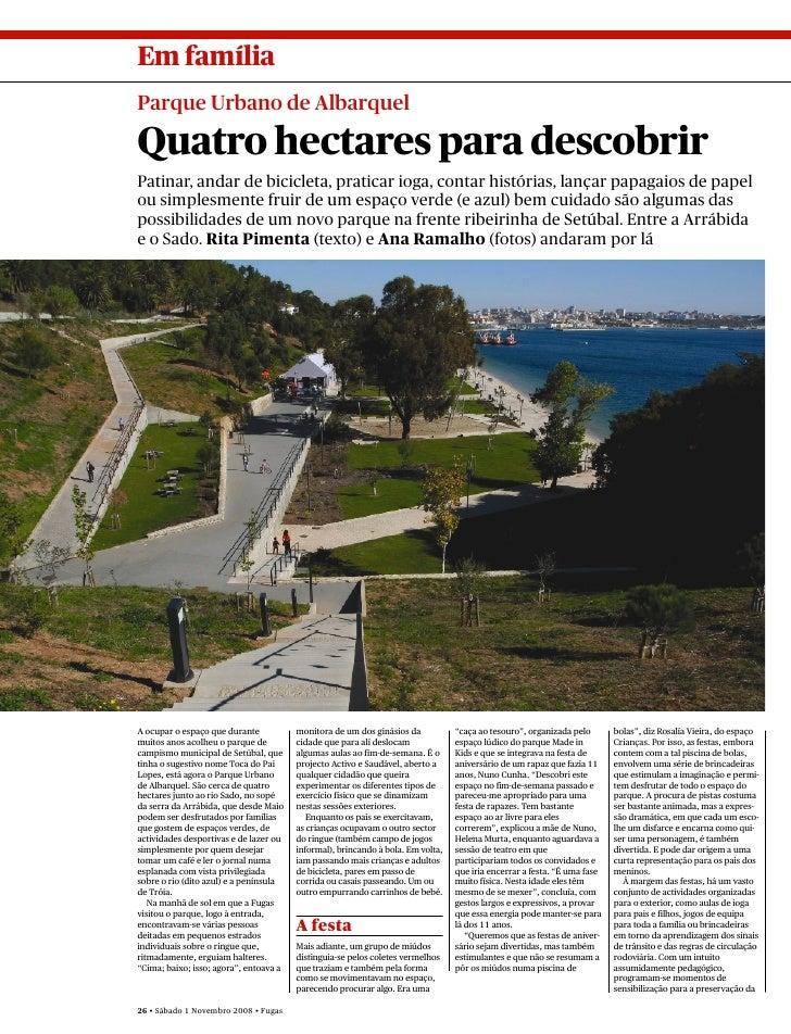 Em família Parque Urbano de Albarquel  Quatro hectares para descobrir Patinar, andar de bicicleta, praticar ioga, contar h...