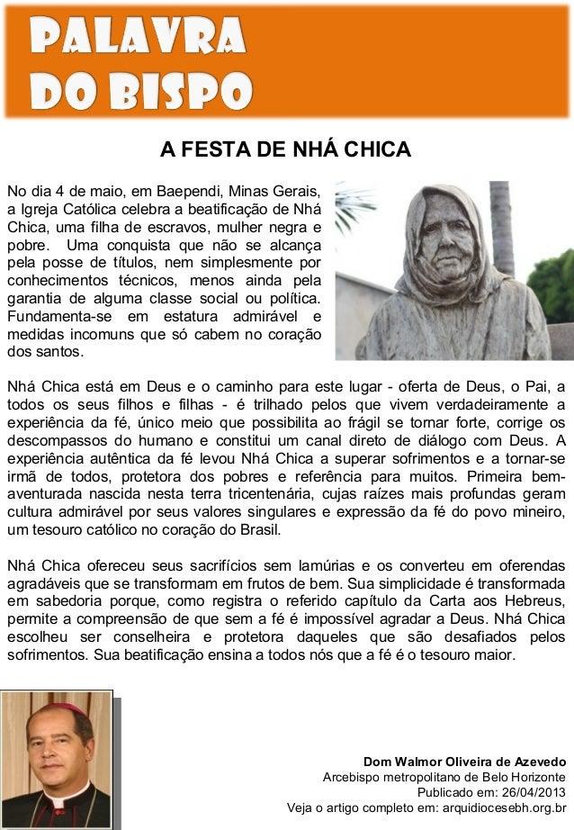 A FESTA DE NHÁ CHICA No dia 4 de maio, em Baependi, Minas Gerais, a Igreja Católica celebra a beatificação de Nhá Chica, u...