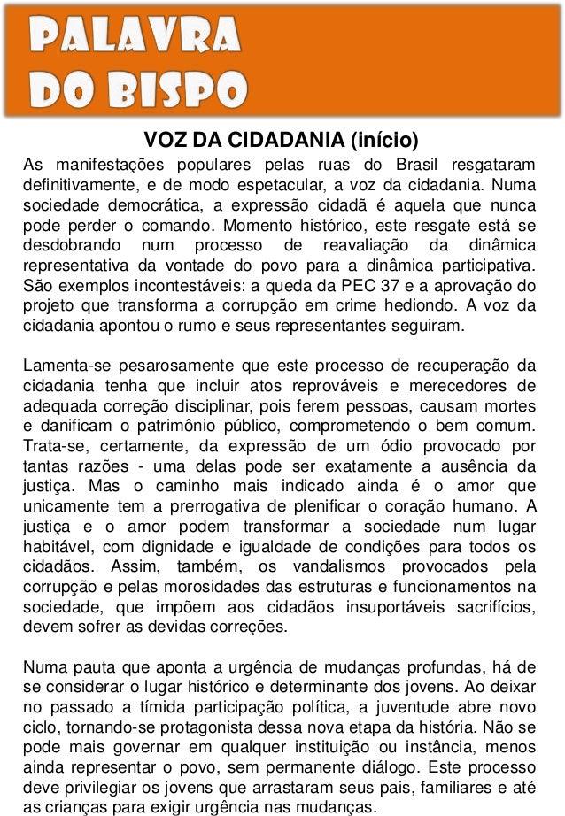 VOZ DA CIDADANIA (início) As manifestações populares pelas ruas do Brasil resgataram definitivamente, e de modo espetacula...