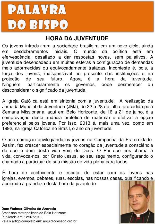 HORA DA JUVENTUDE Os jovens introduziram a sociedade brasileira em um novo ciclo, ainda em desdobramentos iniciais. O mund...