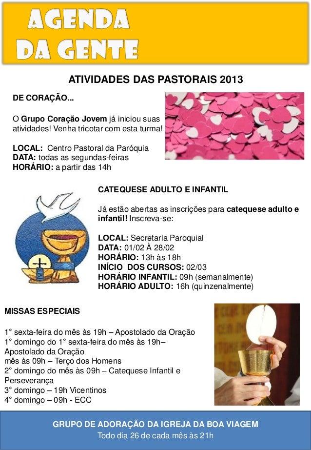 ATIVIDADES DAS PASTORAIS 2013  DE CORAÇÃO...  O Grupo Coração Jovem já iniciou suas  atividades! Venha tricotar com esta t...