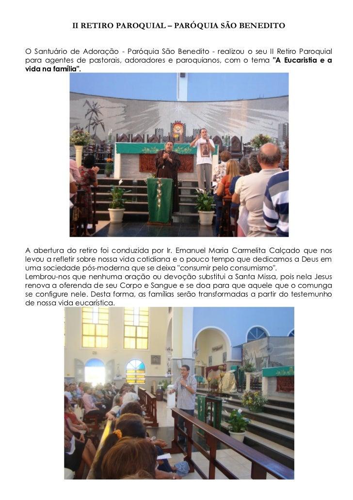 II RETIRO PAROQUIAL – PARÓQUIA SÃO BENEDITOO Santuário de Adoração - Paróquia São Benedito - realizou o seu II Retiro Paro...