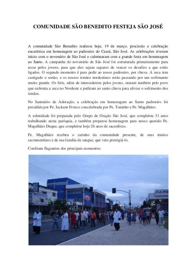 COMUNIDADE SÃO BENEDITO FESTEJA SÃO JOSÉA comunidade São Benedito realizou hoje, 19 de março, procissão e celebraçãoeucarí...