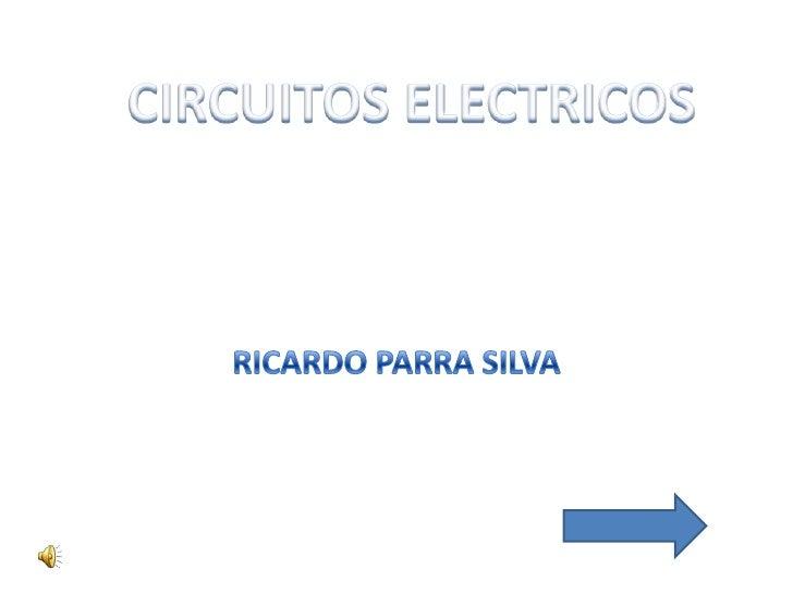 RICARDO PARRA SILVA<br />CIRCUITOS ELECTRICOS<br />