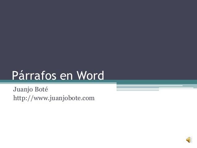Párrafos en Word Juanjo Boté http://www.juanjobote.com