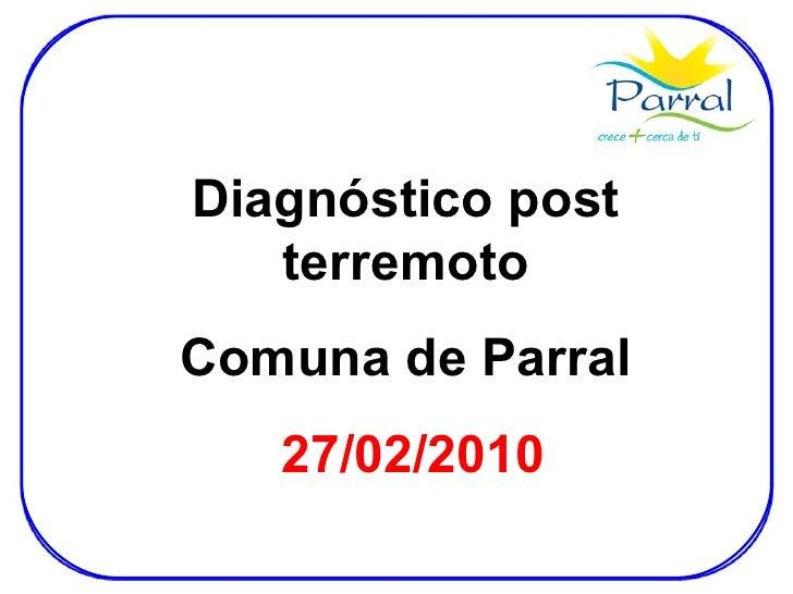 Diagnóstico post terremoto Comuna de Parral 27/02/2010